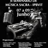 II SEMUSA - Semiário de Música Sacra IPBVIT