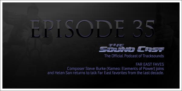 SoundCast - Far East Faves! with Steve Burke (Ep. 35)