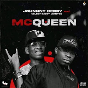 Johnny Berry  - McQueen (Feat Kelson Most Wanted)