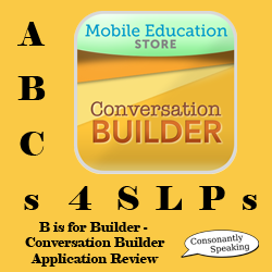 ABCs 4 SLPs: B is for Builder - Conversation Builder Application Review image