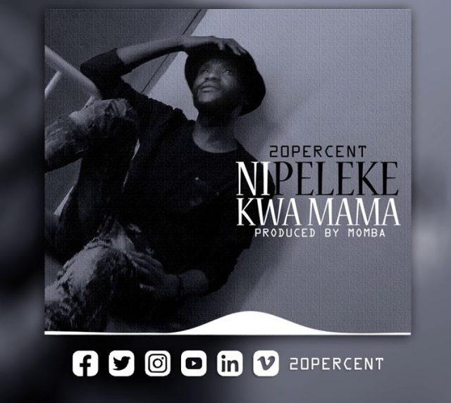 20 Percent - Nipeleke Kwa Mama