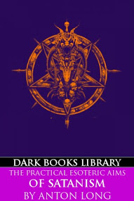 Cover of Anton Long's Book The Practical Esoteric Aims Of Satanism