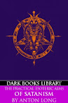 The Practical Esoteric Aims Of Satanism