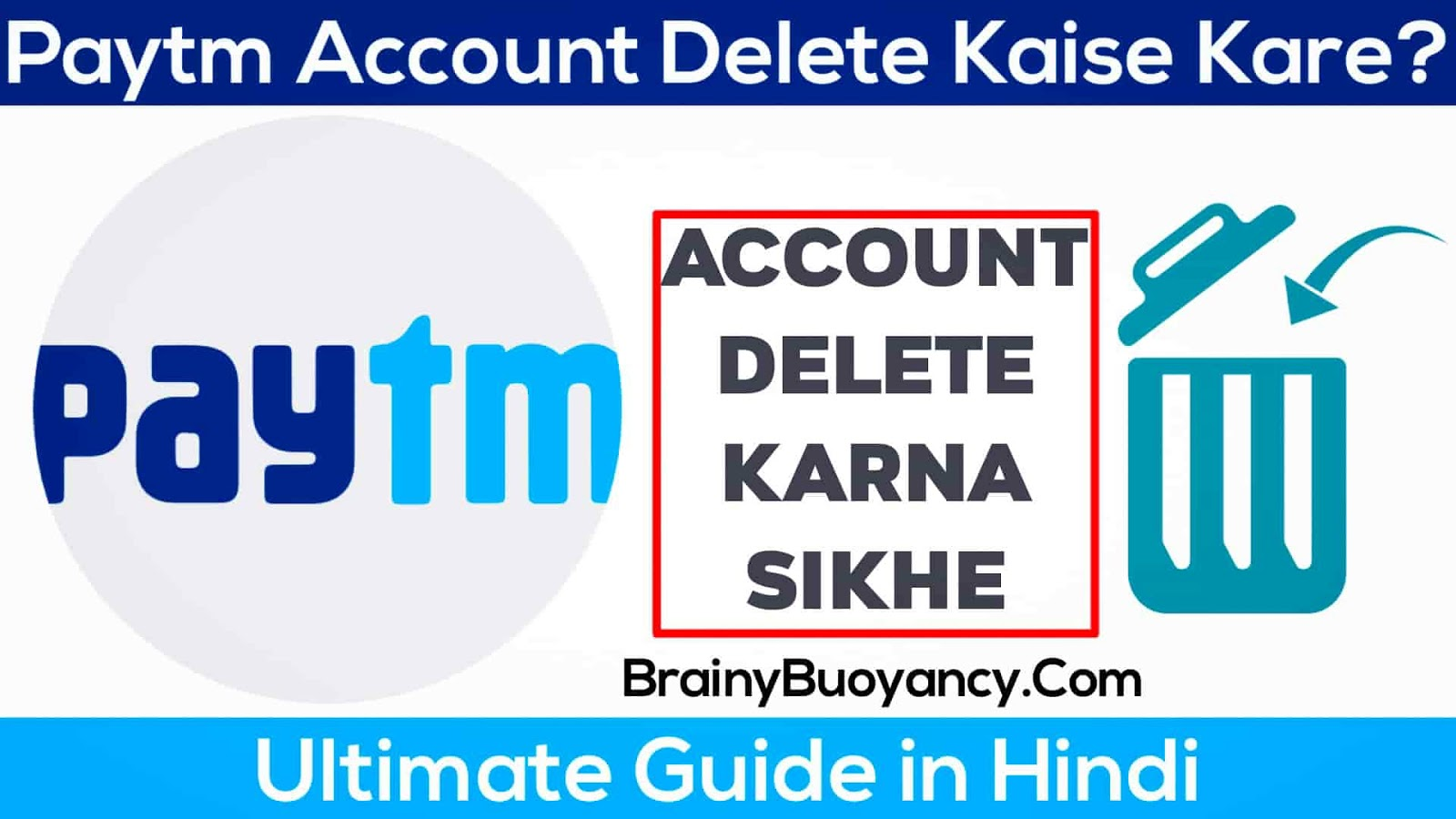 Paytm Account Delete Kaise Kare? Ultimate Guide in Hindi
