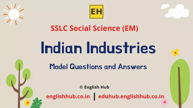 SSLC Social Science (EM): Indian Industries   Model Question-answers