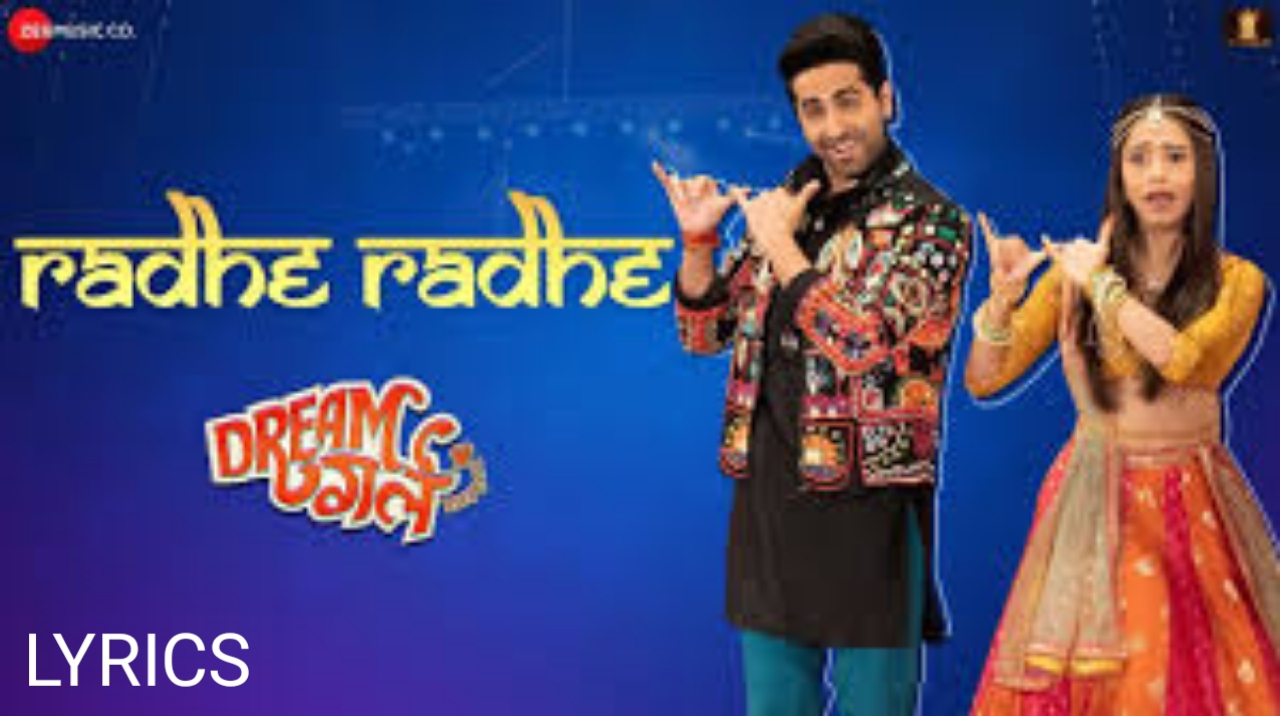 Radhe Radhe Song Lyrics- Dream Girl, Ayushman Khurana