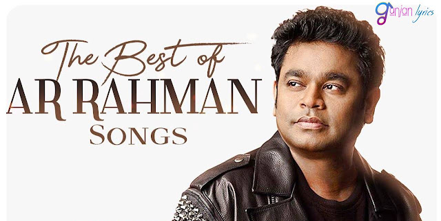 Top 10 AR  Rahman Songs That We Never Forget