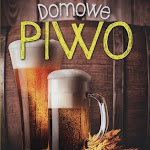 """Adrian Banachowicz """"Domowe piwo"""", Wydawnictwo Olesiejuk, Ożarów Mazowiecki 2015.jpg"""
