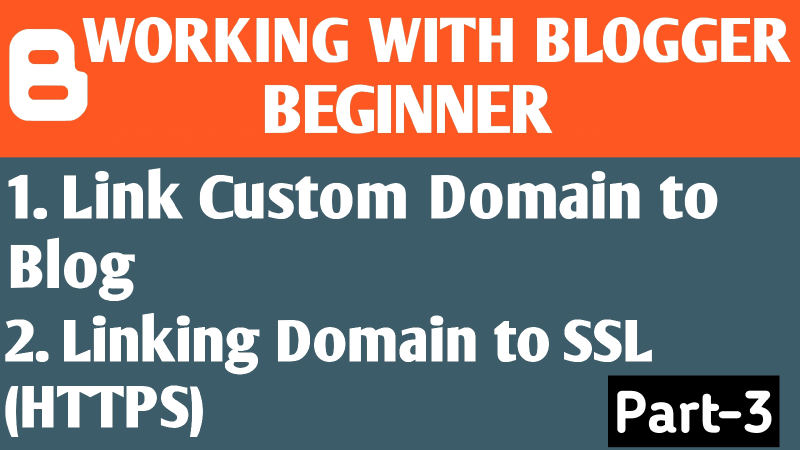 Link Custom Domain to Blogger | Linking Domain with SSL | Blogger Tutorial Part-3