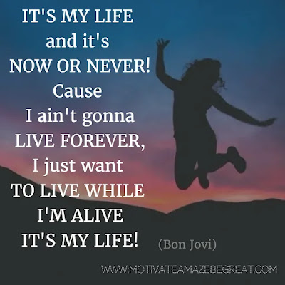 """Featured in our Most Inspirational Song Lines and Lyrics Ever checklist: Bon Jovi """"It's My Life"""" inspirational song lyrics."""