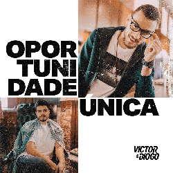 Baixar Victor e Diogo – Oportunidade Única Online
