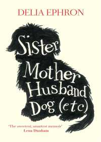 Sister Mother Husband Dog (Etc.) By Delia Ephron