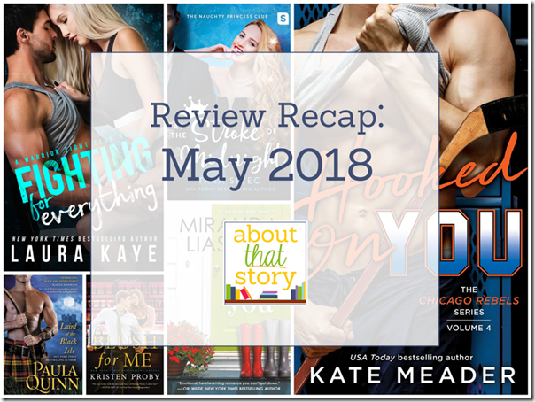 Review Recap: May 2018 | About That Story