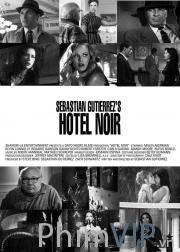 Khách Sạn Kì Lạ - Hotel Noir poster