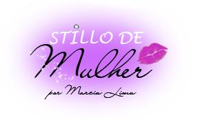 Stillo de Mulher - por Marcia Lima