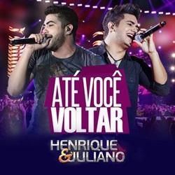 Download Henrique e Juliano - Até Você Voltar