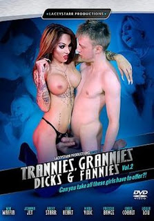 Trannies Grannies Dicks and Fannies 2