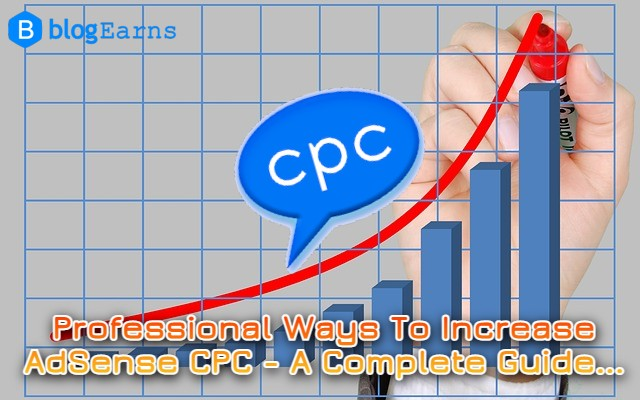 Professional Ways To Increase AdSense CPC - A complete guide