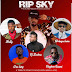 S.K.Y REST IN PEACE SONG BY Ratty, Dj zeebra, Walugu Lana, Era king and Dagban Saani ( produced by Max Roque )