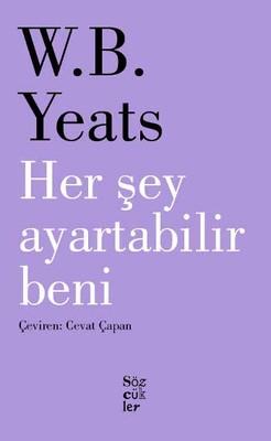 W. B. Yeats – Her Sey Ayartabilir Beni