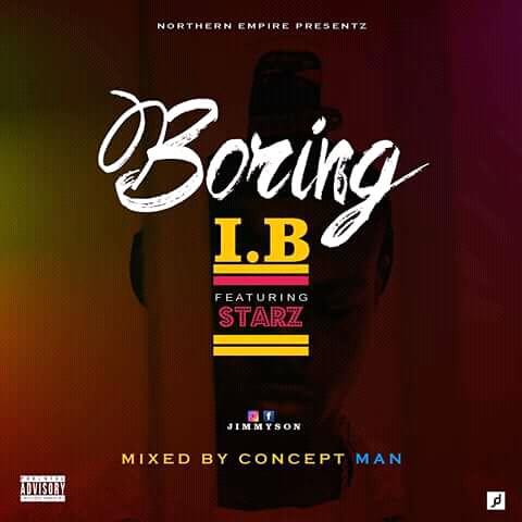MUSIC: BORING  || I.B feat STARZ