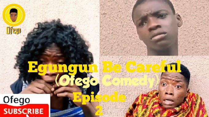Ofego Comedy Episode Two, Egungun Be Careful