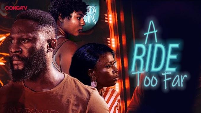 [Movie] A Ride Too Far – Nollywood