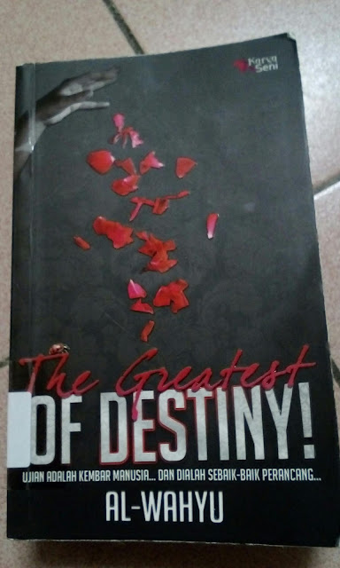 The Greatest of Destiny! oleh Al-Wahyu