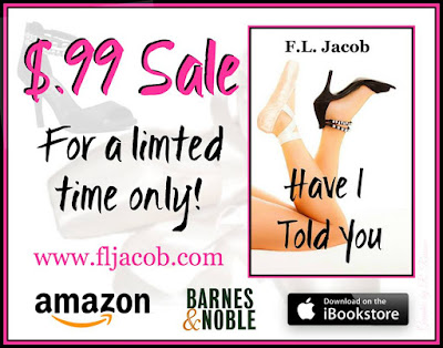 "Book Sale! Get, ""Have I Told You"" by F.L. Jacob, for 99 pennies!"