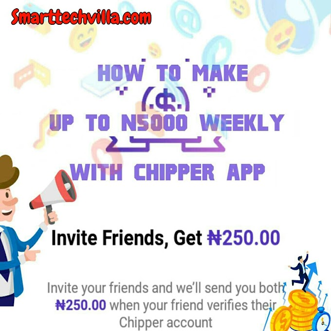 Chipper Cash:  How To Earn Free N250 And Up To N5000 Daily