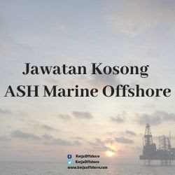 Jawatan Kerja Kosong Oil & Gas ASH Marine Offshore Sdn Bhd
