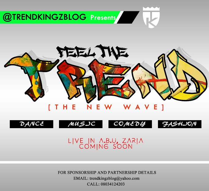 COMING SOON: Feel the Trend (The New Wave) – Live In ABU | @TrendKingzBlog