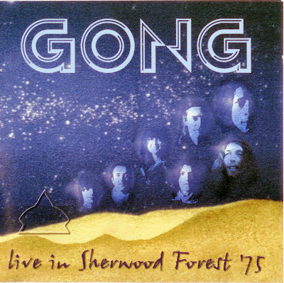 Gong ~ 2005 ~ Live in Sherwood Forest '75
