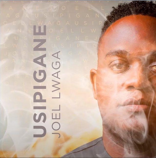 Joel Lwaga - Usipigane