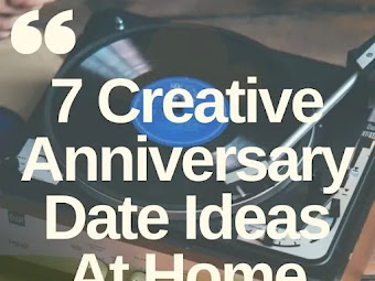 7 Creative Anniversary Date Ideas At Home