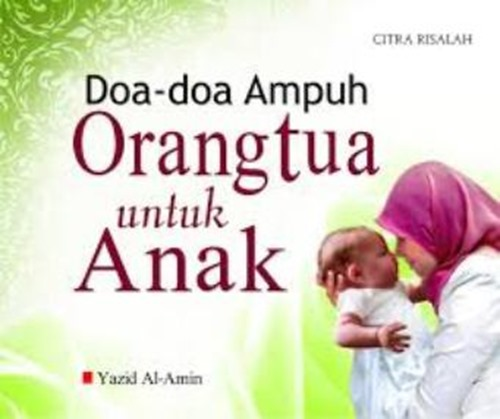 Kata Kata Doa Orang Tua Untuk Anak Sukses Sekumpulan Doa