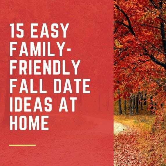 Family-friendly fall date ideas a home