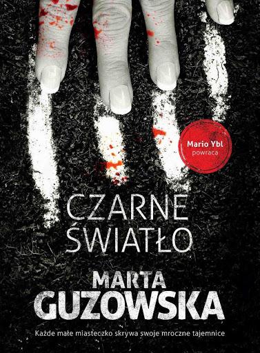 Czarne światło Marta Guzowska