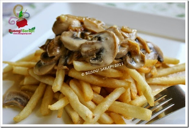 EASY MUSHROOM SAUCE OVER FRENCH FRIES© BUSOG! SARAP! 2011