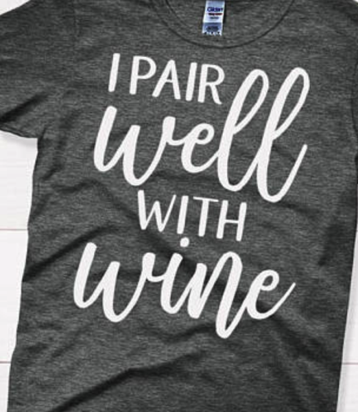 I pair well with wine tee