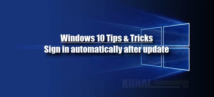 How to sign in automatically on Windows 10 after update (www.kunal-chowdhury.com)
