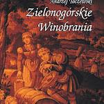 """Andrzej Toczewski """"Zielonogórskie winobrania"""", Muzeum Ziemi Lubuskiej, Zielona Góra 2006.jpg"""
