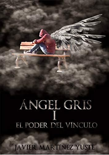 Ya a la venta Ángel Gris I: El Poder del Vínculo