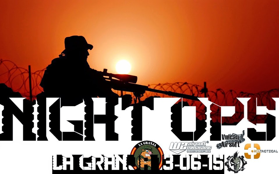 NIGHT OPS. LA GRANJA. 13-06-15. Night%2Bops%2Boficial3