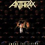 1987 - Among the Living - Anthrax