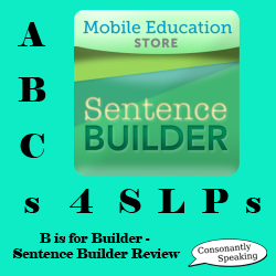 ABCs 4 SLPs: B is for Builder - Sentence Builder Application Review image