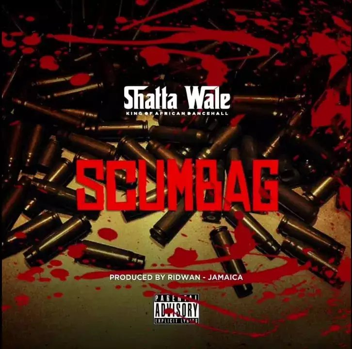 Download Sing: Shatta Wale – Scumbag (Produced by Ridwan). Mp3