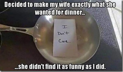make dinner for wife