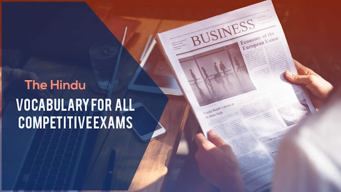 The Hindu Vocabulary For All Competitive Exams. 21/12/19