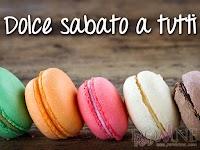 buon sabato immagine con frase aforisma dolce sabato a tutti macarons.jpg